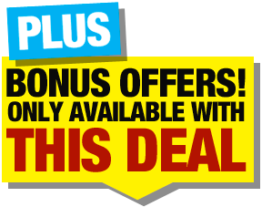 Bonus Offers! Only Available With This Deal