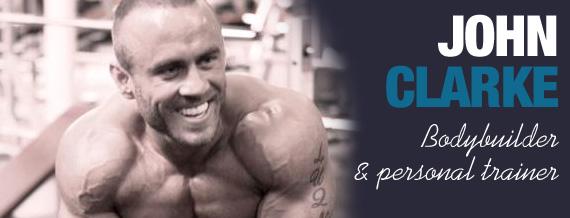 John Clarke - Bodybuilder & Personal Trainer